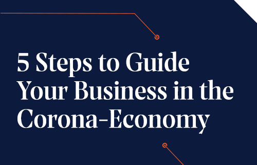5 Steps to Guide Your Business in the Corona-Economy